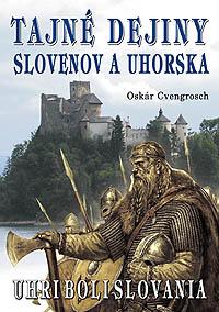 tajne dejiny slovenov a uhorska cvengrosch mini